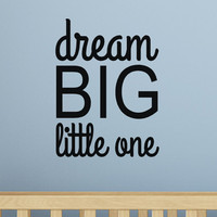 Dream Big Little One Decal Wall Words Vinyl Lettering Quote, Boys Room Decor, Inspirational vinyl decals