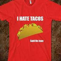 I HATE TACOS!
