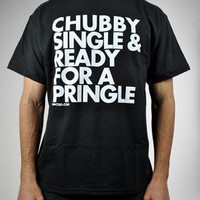 'Chubby Single & Ready For a Pringle' Tee