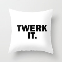 Twerk It. Throw Pillow by Hungry Mike | Society6