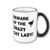 Funny Beware of the Crazy Cat Lady Mug from Zazzle.com