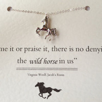 Silver Horse Necklace with Virgina Woolf Quote