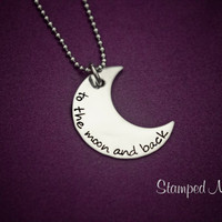 To the moon and back - Crescent Moon Hand Stamped Necklace - Stainless Steel Pendant - Gift for Mom, Daughter, Wife or Girlfriend