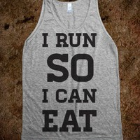 I Run So I Can Eat - Working Out