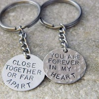 Close Together or Far apart You are Forever in My Heart His/Hers Keychains