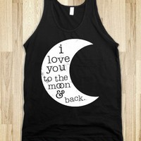 I Love You To The Moon And Back (Tank) - Ladies & Gentlewoman