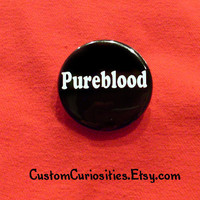 PureBlood Flair 125in pinback button by CustomCuriosities on Etsy
