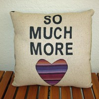 So Much More Love PillowRadical Tendencies by by nicolesteward