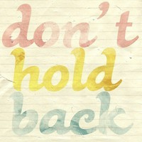 $10.00 Don't Hold Back  5 x 7 Typographic Print by NanLawson on Etsy