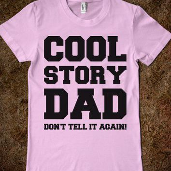 Cool Story Dad!