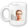 Ryan Gosling Coffee Mug