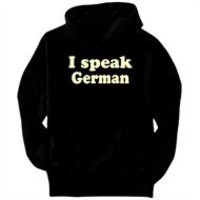 Buy I Speak German  Hoodies, I Speak German  Sweatshirts or get a Custom I Speak German  Hoodie