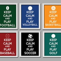 CHOOSE ONE 1 Keep Calm and PLAY Any Sports Football Volleyball Basketball Baseball Soccer Golf 8x10 Art Poster Print - Choose Color