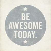 Be Awesome Today 8x10 Print