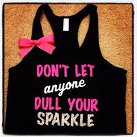 Don&#x27;t Let Anyone Dull Your Sparkle Tank