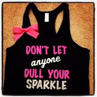 Don't Let Anyone Dull Your Sparkle Tank
