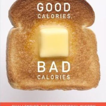 Good Calories, Bad Calories: Challenging the Conventional Wisdom on Diet, Weight Control, and Disease (9781400040780): Gary Taubes: Books