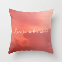 Love Is In The Air Throw Pillow by Josrick | Society6