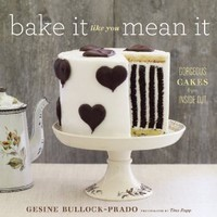 Bake It Like You Mean It: Gorgeous Cakes from Inside Out: Gesine Bullock-Prado, Tina Rupp: 9781617690136: Amazon.com: Books