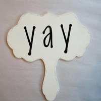 "Wedding Sign, Hand Painted Wooden White Shabby Chic ""yay"" wedding paddle."