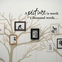A picture is worth a thousand words  Vinyl Wall Quote by 7decals