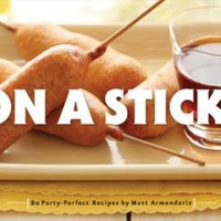 One Kings Lane - The Kitchen - On a Stick! 80 Party Perfect Recipes