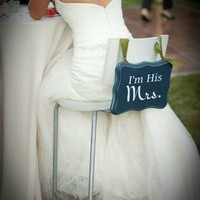"Wedding Ideas / so cute, ""I'm His Mrs."" - ""I'm Her Mr."""