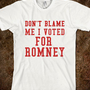 DON'T BLAME ME I VOTED FOR ROMNEY - ZimmaCass