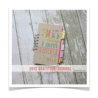 365 Things I Am Grateful For 2013 Gratitude Journal (January-December) . Everyday Daily Document Thankful Blessings Daybook Book Diary
