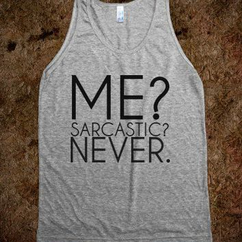 Me? Sarcastic? Never?-Unisex Athletic Grey Tank