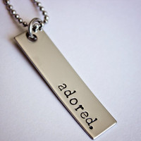 Adored - Hand Stamped Necklace - Simple Elegant Design - Stainless Steel Jewelry - Gift for Anniversary, Birthday, Christmas, any Holiday