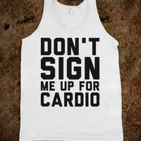 Don't Sign Me Up for Cardio