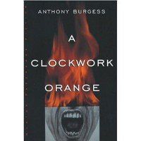 A Clockwork Orange (text only) by A. Burgess: A. Burgess: Amazon.com: Books
