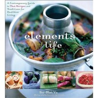The Elements of Life: A Contemporary Guide to Thai Recipes and Traditions for Healthier Living [Bargain Price] [Hardcover]