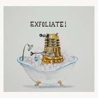 Dalek Bathtime EXFOLIATE Dr Who fan art 8x8 print by autogeography