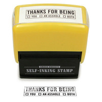 THANKS FOR BEING... SELF-INKING STAMPER