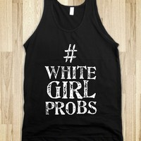 White girl probs - JD's Boutique
