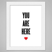$15.00 Love art print poster  You are here heart  by RedLetterPaperCo