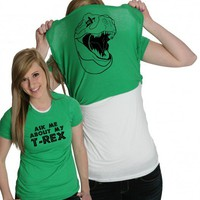 Ask Me About My T-Rex t shirts