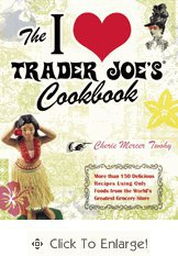 The I Love Trader Joe&#x27;s Cookbook - The Afternoon