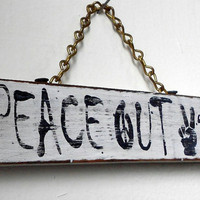Wood Sign Hand Painted Peace Out Y&#x27;all by LeMaisonBelle on Etsy