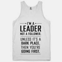 I'm a Leader, Not a Follower (Usually) (Tank)