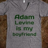 Adam Levine is my boyfriend