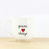 Valentine&#x27;s Day Gift  Forever and Always Hand Painted Ceramic Coffee Mug Tea Cup  Minimalist White  Modern Kitchen Decor Decorative Art