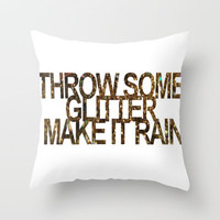 Throw some glitter Throw Pillow by Sjaefashion | Society6