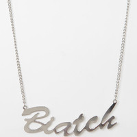 Biatch Necklace