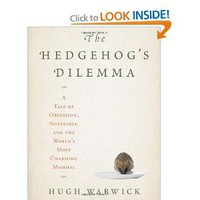 The Hedgehog's Dilemma: A Tale of Obsession, Nostalgia, and the World's Most Charming Mammal: Hugh Warwick: Amazon.com: Books