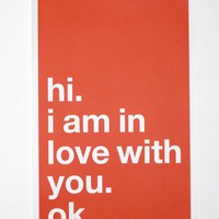 hi i am in love with you ok poster by adammcohn