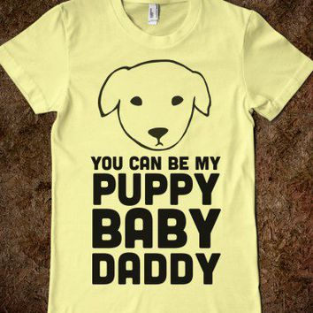 You Can Be My Puppy Baby Daddy - That Kills Me