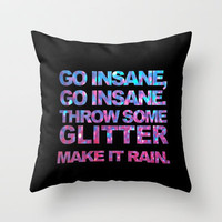 Go Insane Throw Pillow by Sjaefashion | Society6